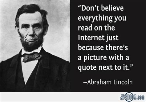 Abraham Lincoln Quotes Don T Believe Everything You Read On The