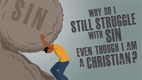7 I Still by Why Do I Still Struggle With Even Though I Am A