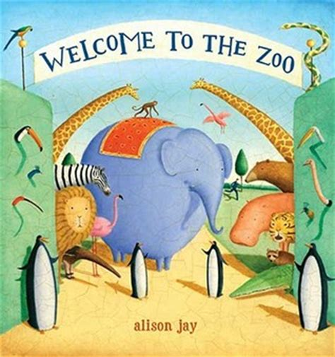 zoo picture book welcome to the zoo by alison reviews discussion
