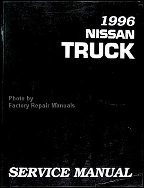 1996 Nissan Pick Up Truck Factory Service Manual D21