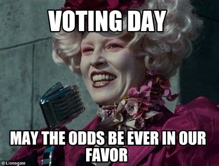 May Day Meme - meme creator voting day may the odds be ever in our