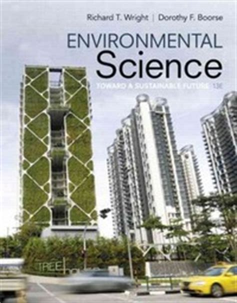 pearson etext environmental science toward a sustainable future access card 13th edition books environmental science richard t wright paperback