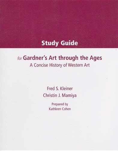 gardner s through the ages a concise western history study guide for kleiner mamiya s gardner s through the