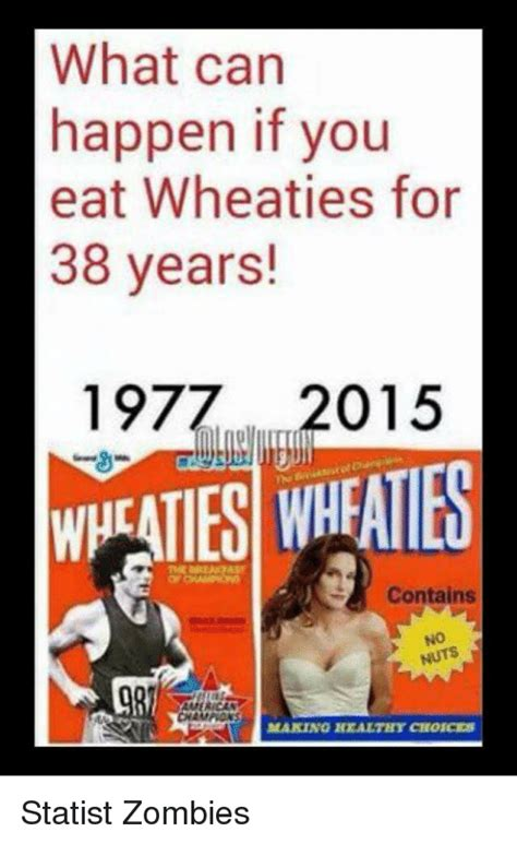 what happens if a eats what can happen if you eat wheaties for 38 years 1977 2015 contains healteit