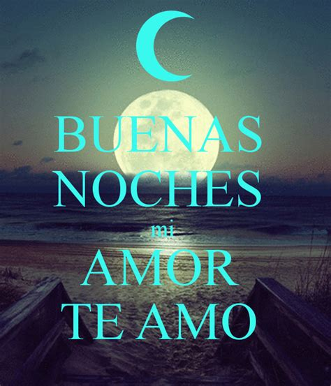 imagenes buenas noches mi amor 1000 images about buenas noches on pinterest amigos