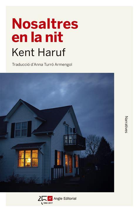 nosaltres en la nit de kent haruf un cant a la vellesa i a les emocions l illa dels llibres
