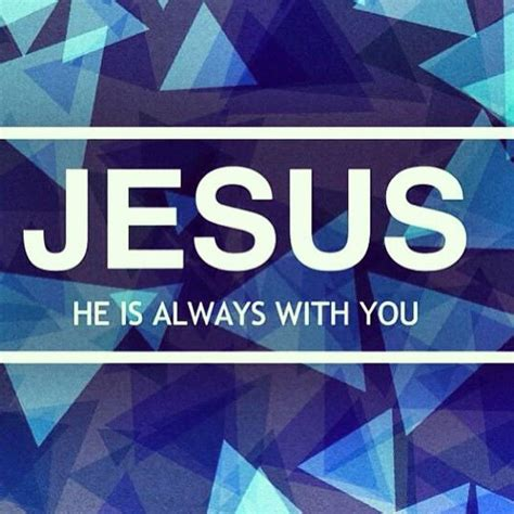 with you jesus is always with you pictures photos and images for