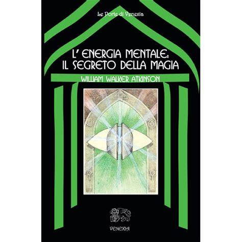 L Energia Mentale Il Segreto Della Magia Ebook