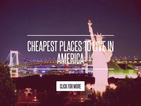 cheapest place to live cheapest places to live in america lifestyle