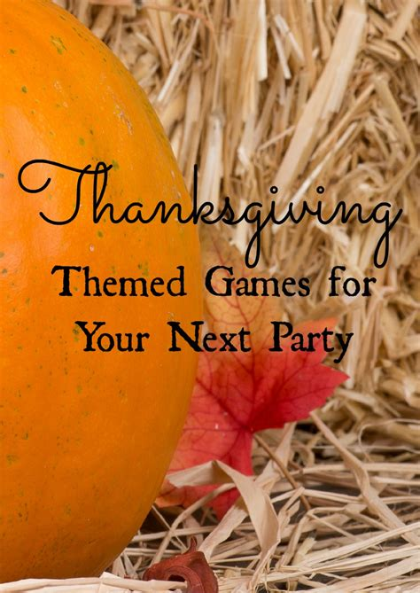 thanksgiving themed events 5 thanksgiving party games for teens