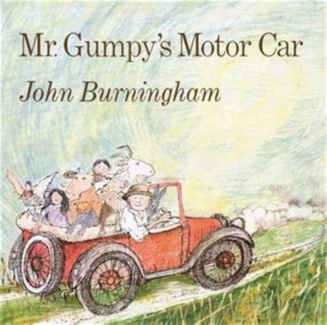 mr gumpys motor car mr gumpy s motor car by john burningham reviews