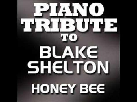 Piano Honey Bee honey bee shelton piano tribute song ideas to