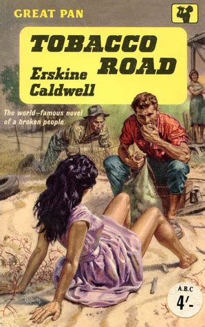 tobacco road a novel b0054tb664 erskine caldwell s tobacco road maybe southerners aren t merely caricatures progressive