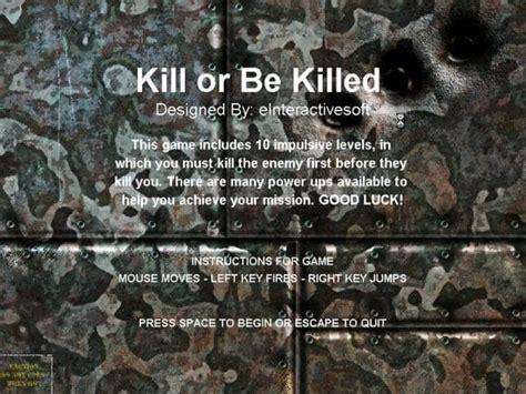 Kill And Be Killed kill or be killed