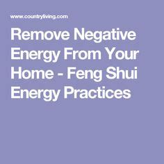 remove negative energy 1000 ideas about feng shui on pinterest feng shui tips