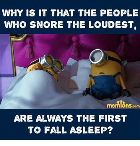 Memes About Memes - why is it that the people who snore the loudest com are
