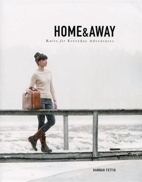 home and away picture book home and away knits for everyday adventures knitting