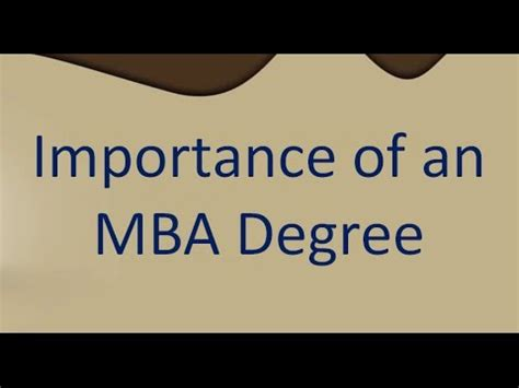 Importance Of Mba by Importance Of An Mba Degree