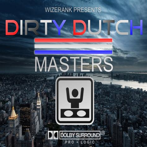 dirty dutch house music free download various artists dirty dutch masters dirty house music hosted by wizerank mixtape stream