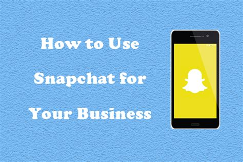 snapchat for business how your marketing can benefit from how to use snapchat for your business robb digital marketing
