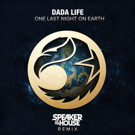 One Last dada one last on earth speaker of the house