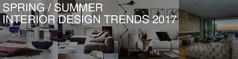 home design trends summer 2017 spring summer interior design trends 2017 glassdomain