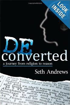second an atheist s journey to spirituality books deconverted a journey from religion to reason