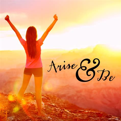 Arise A arise be stepping into your best