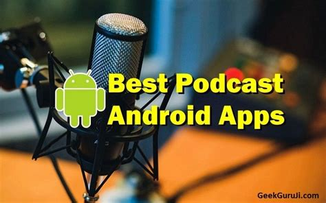best podcast app for android top 15 best android apps for podcasts that you can use today