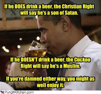 Obama Beer Meme - bartcop s most recent rants political humor and commentary