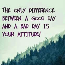 Bad Day Verses Bad Day Inspirational Quotes Quotesgram