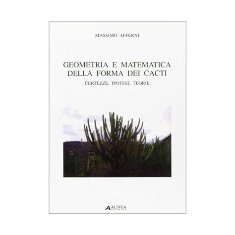 matematica geometria ragioneria e statistica geometria e matematica della forma dei cacti