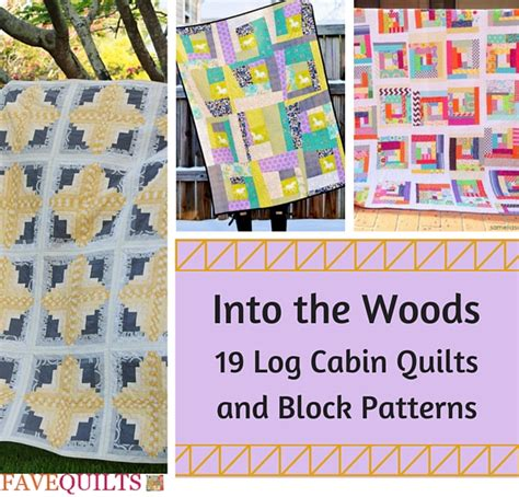 Into The Woods Quilt Pattern by Into The Woods 19 Log Cabin Quilts And Block Patterns