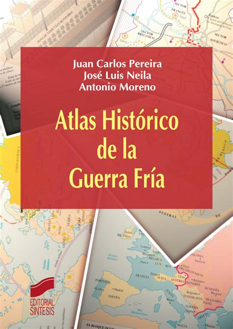 libro de la guerra atlas historico de la guerra fria libro 1768 atlas historicos