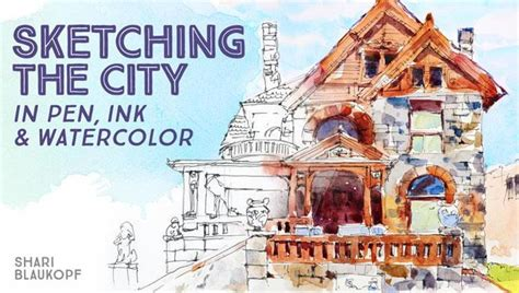 watercolor tutorial city sketching the city in pen ink watercolor class craftsy