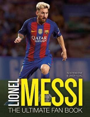 lionel messi biography education lionel messi the ultimate fan book mike perez foyles