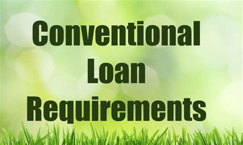 conventional loan requirements and conventional mortgage