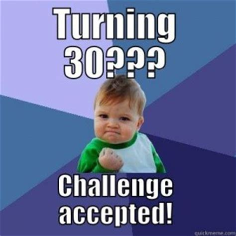 Turning 50 Memes - turning 30 funny quotes quotesgram