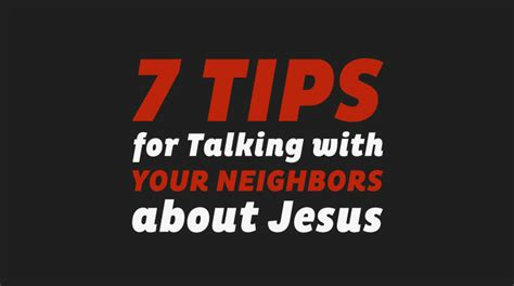 7 Tips On Talking To Your About by 7 Tips For Talking With Your Neighbors About Jesus