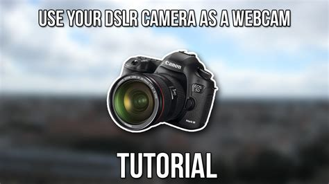 how to use dslr how to use your dslr as a