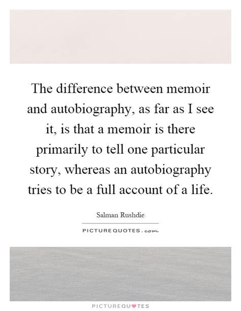 difference between biography autobiography and memoir memoir quotes memoir sayings memoir picture quotes