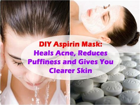 diy aspirin mask diy aspirin mask heals acne reduces puffiness and gives