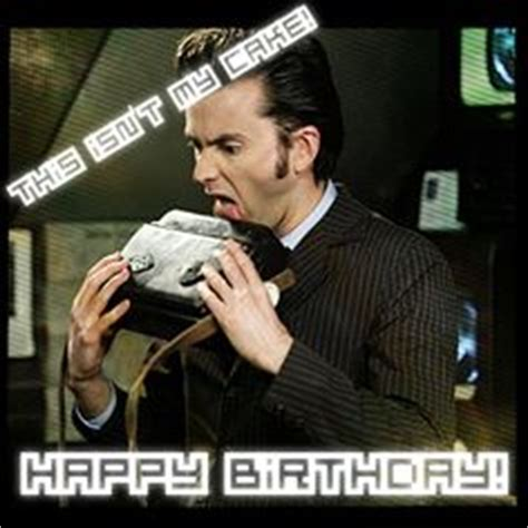 Doctor Who Birthday Meme - humor fun messages which may be offensive on pinterest