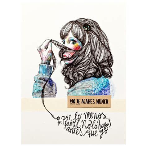 no te acabes nunca pin by alejandra vallejo caballero on ilustraciones