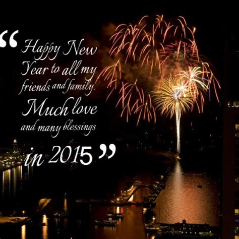 happy new year to all my family and friends happy new year quotes for family 2015