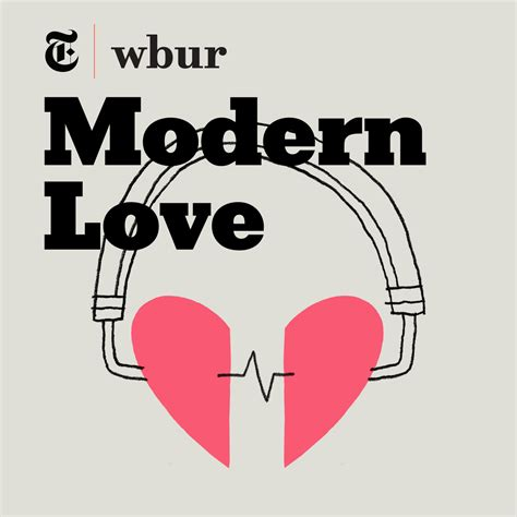 this modern love introducing modern love the podcast wbur news