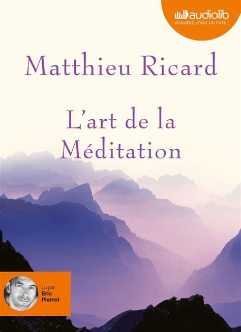 Livre Audio L Art De La M 233 Ditation De Matthieu Ricard