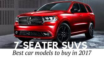 10 best 7 seater suvs and 3 row cars to buy in 2017