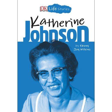 katherine johnson life dk life stories katherine johnson walmart
