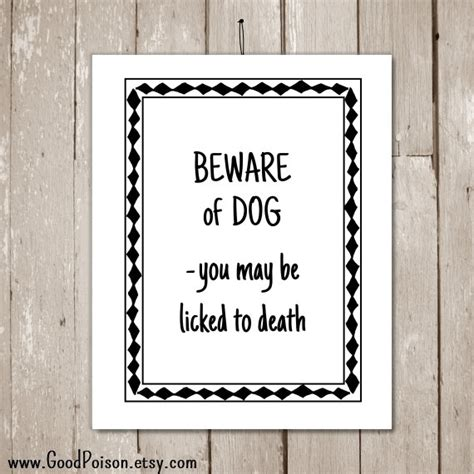 printable dog quotes funny dog sayings beware of dog you may be licked by